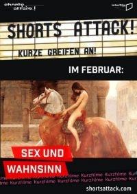 Short Attack!: Sex & Wahnsinn