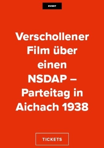 Verschollener Film über einen NSDAP - Parteitag in Aichach 1938