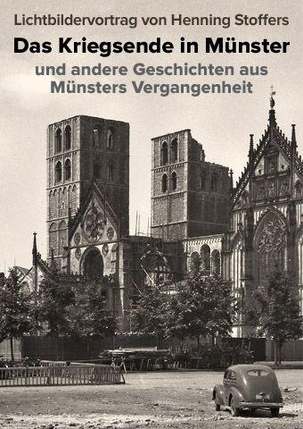 Das Kriegsende in Münster und andere Geschichten aus Münsters Vergangenheit