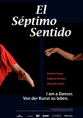 Séptimo Sentido - I am a dancer. Von der Kunst zu leben