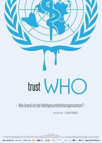 Trust WHO - Wie krank ist die Weltgesundheitsorganisation?