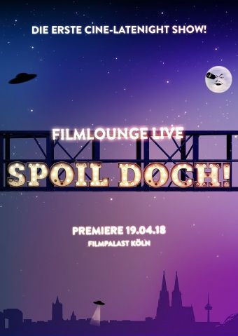 Spoil doch! - Filmlounge Live