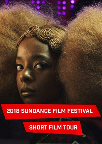 Shorts Attack!: 2018 Sundance Film Festival - Short Film Tour