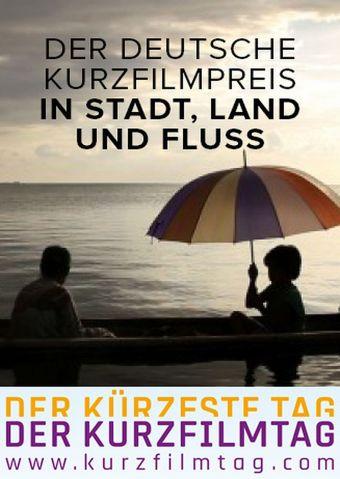 Kurz.Film.Tour. - Der deutsche Kurzfilmpreis. In Stadt, Land und Fluss.