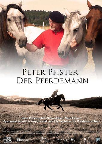 Peter Pfister - Der Pferdemann