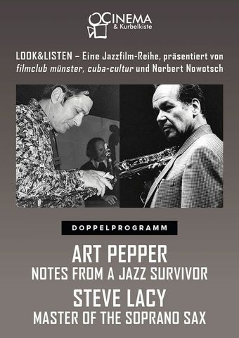 Art Pepper: Notes from a Jazz Survivor & Steve Lacy: Master of the Soprano Sax