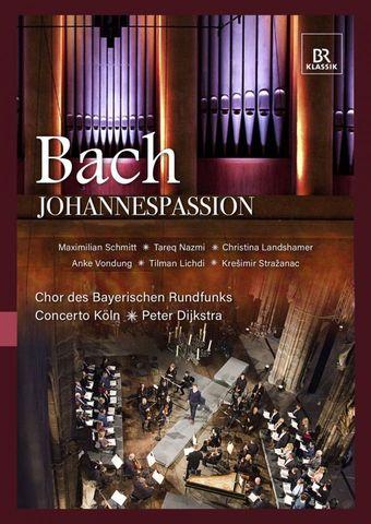 Johann Sebastian Bach: Johannespassion (BR Klassik - Bachedition)