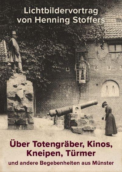 Über Totengräber, Kinos, Kneipen, Türmer und andere Begebenheiten aus Münster