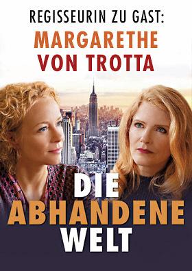 DIE ABHANDENE WELT mit Margarethe von Trotta