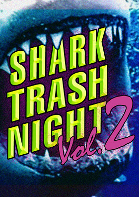 SHARK TRASH NIGHT Vol. 2