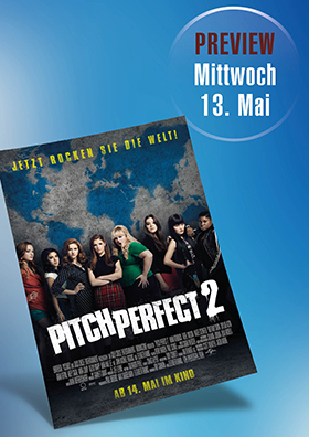 13.05. - Preview: Pitch Perfect 2
