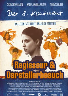 Regisseur & Darstellerbesuch - Der 8. Kontinent