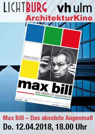 Architekturkino: Max Bill - Das absolute Augenmaß