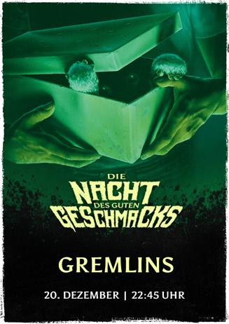 Die Nacht des guten Geschmacks: GREMLINS