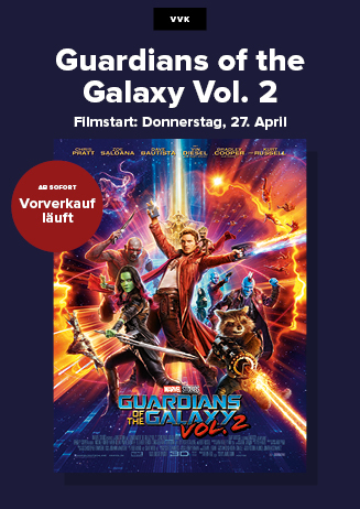 GUARDIANS OF THE GALAXY 2  - Vorverkauf
