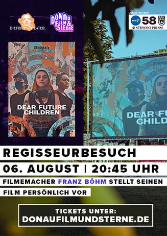 "Regisseurbesuch ""Dear Future Children"" | Donau, Film & Sterne"