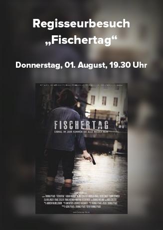 Regisseurbesuch: Fischertag