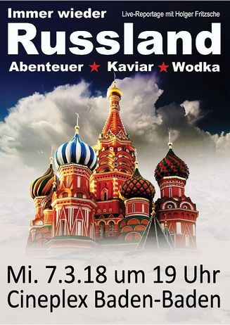 Immer wieder Russland – Abenteuer, Wodka, Kaviar