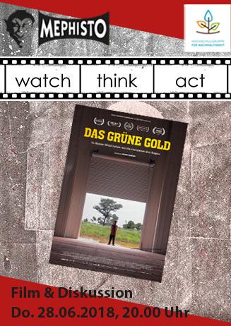"""watch.think.act """"Das grüne Gold"""""""