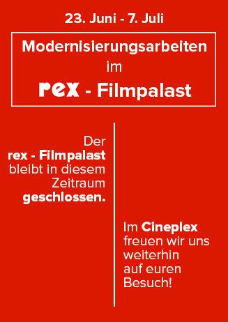 23.6. - 7.7. Modernisierungsarbeiten im rex-filmpalast
