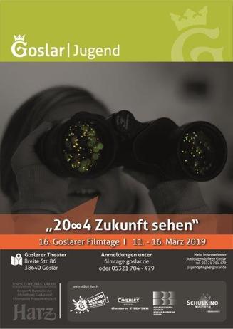 """16. Goslarer Filmtage """"20∞4 ZUKUNFT SEHEN"""" 11. - 16. MÄRZ 2019"""