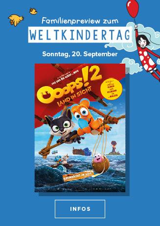 20.09. - Familienpreview - Weltkindertag: Ooops 2