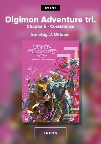 07.10. - Sondervorstellung: Digimon Adventure tri Chapter 5