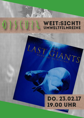 "Umweltfilmreihe Weit:Sicht! ""The Last Giants"""