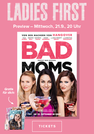 Ladies First - Bad Moms