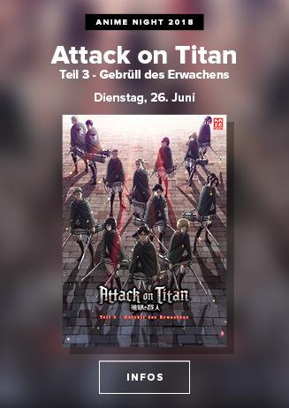 Anime Night 2018: Attack on Titan: Teil 3 - Gebrüll des Erwachens