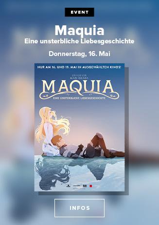 Maquia - Eine unsterbliche Liebesgeschichte am 16. und 19.05.2019