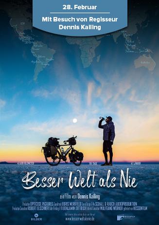 28.02. - Besser Welt als nie - mit Regibesuch