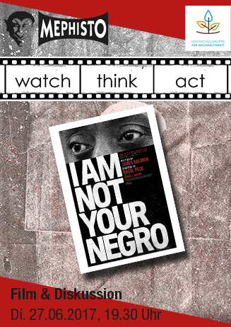 """watch.think.act """"I Am Not Your Negro"""""""