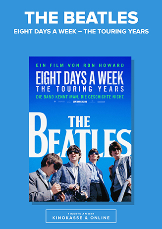 Ab 15.09. - The Beatles: Eight Days a Week - The Touring Years