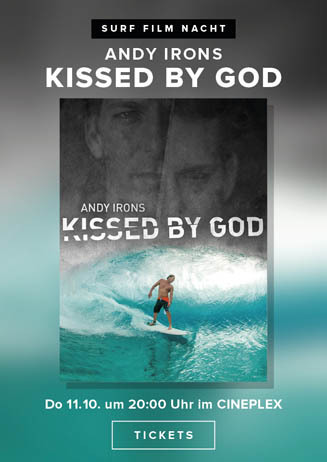 Surf Film Nacht: ANDY IRONS – KISSED BY GOD