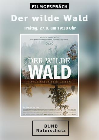 Filmgespräch: Der wilde Wald - Natur Natur sein lassen