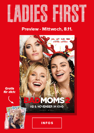 8.11. - Ladies First: Bad Moms 2