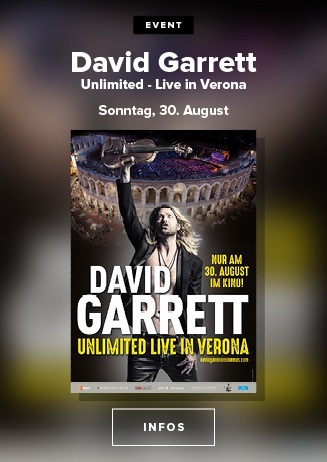 David Garrett: Unlimited - Live in Verona/ 30.08. / 17:00 Uhr