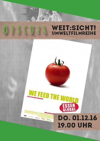 "Umweltfilmreihe Weit:Sicht! ""We feed the World"""