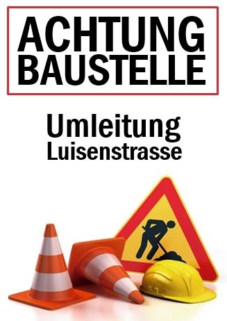 Umbauarbeiten Luisenstrasse