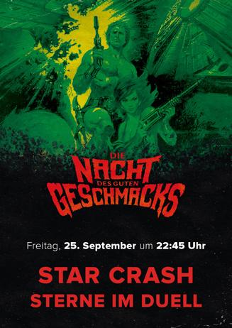 Die Nacht des guten Geschmacks: STAR CRASH