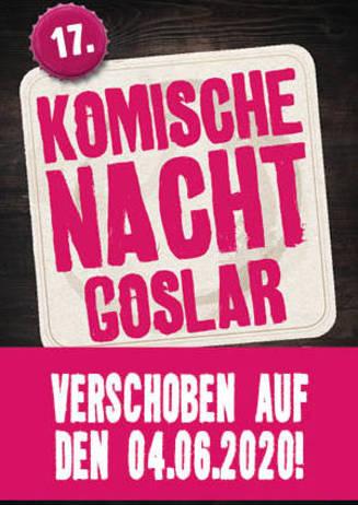 17. Komische Nacht in Goslar - 04.06.2020