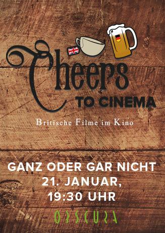 Cheers to Cinema:Ganz oder gar nicht