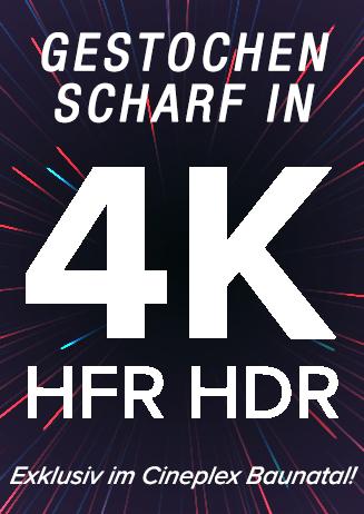 4K Filme - Exklusiv nur im Cineplex Baunatal!