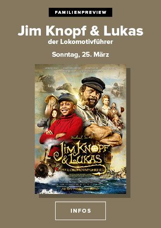 "Familienpreview: ""Jim Knopf & Lukas der Lokomotivführer"""