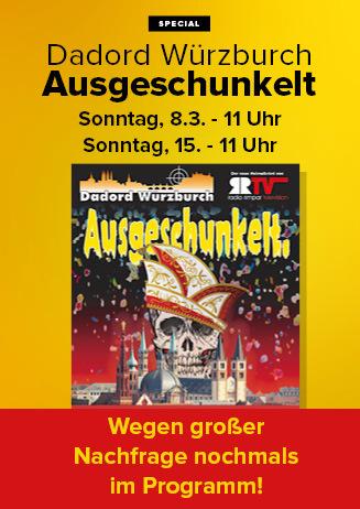 """200216 Special """"Dadord Würzburch - Ausgeschunkelt"""""""