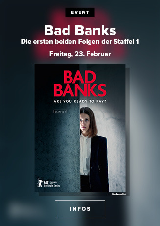"Serienspecial im Kino ""Bad Banks"""