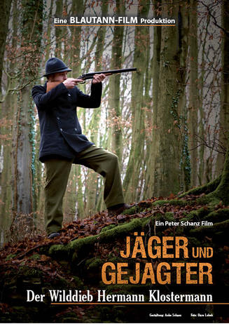 Kinopremiere: Jäger und Gejagter - Der Wilddieb Hermann Klosterma