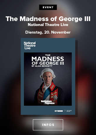Klassik im Kino: NTL LIVE 'The Madness of George III'