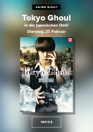 "Anime Night 2018: ""Tokyo Ghoul - The Movie (jap. OmU)"""